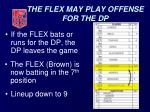 the flex may play offense for the dp
