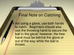 final note on catching