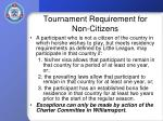 tournament requirement for non citizens