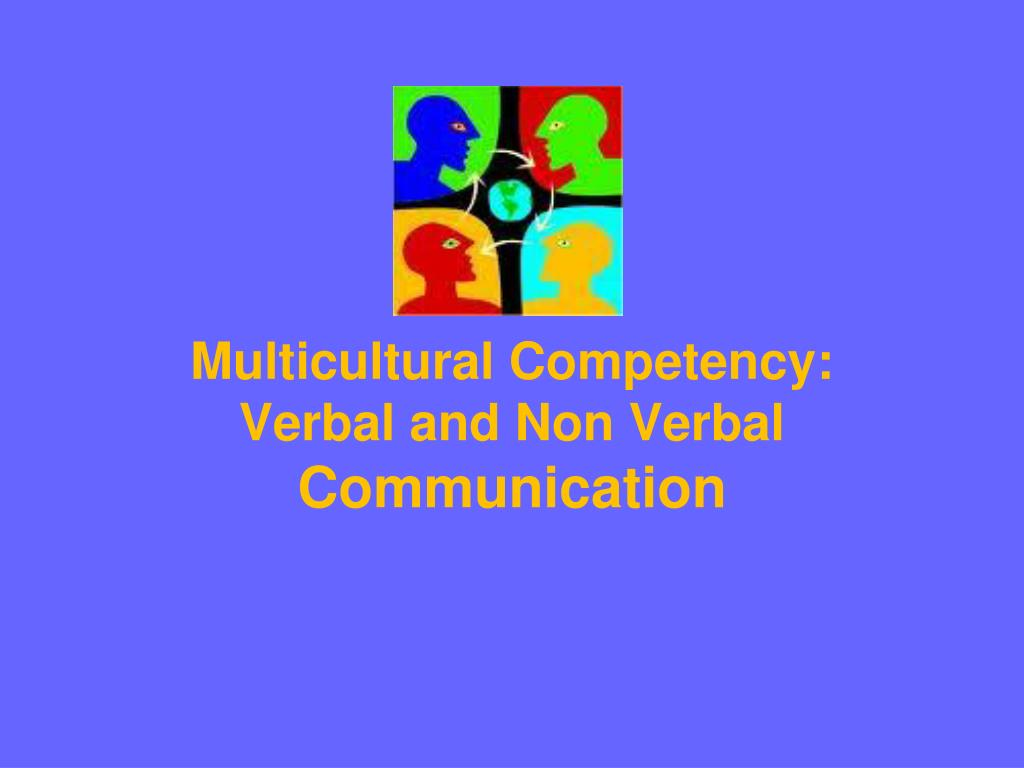multicultural competency verbal and non verbal communication l.