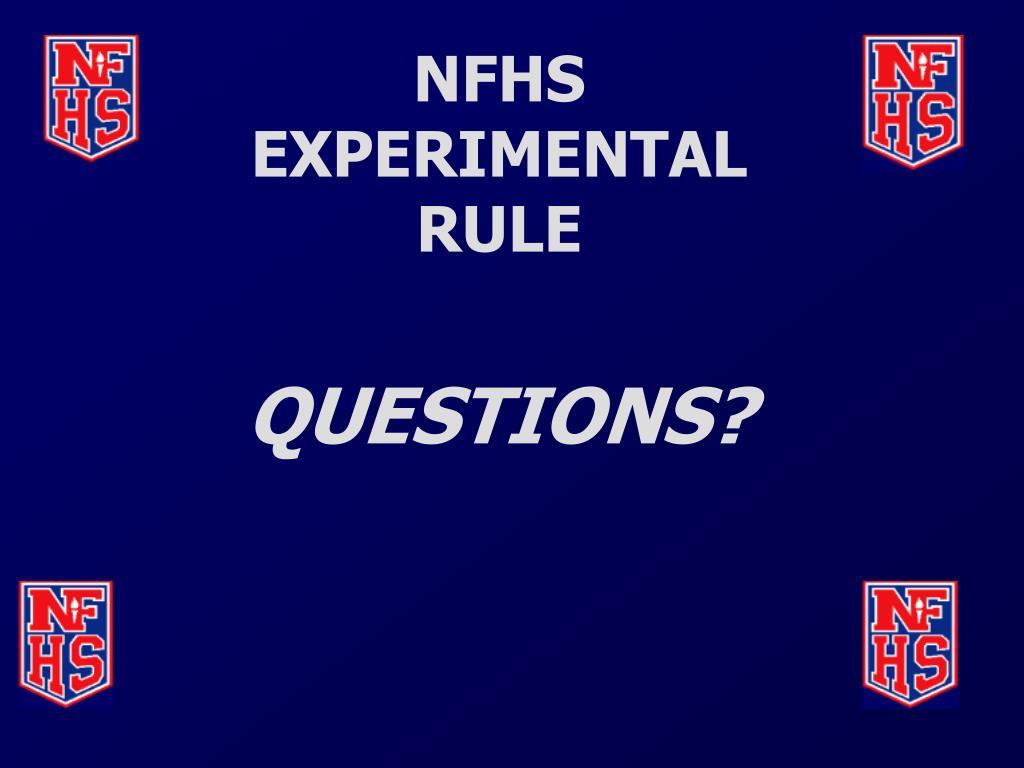 NFHS EXPERIMENTAL RULE