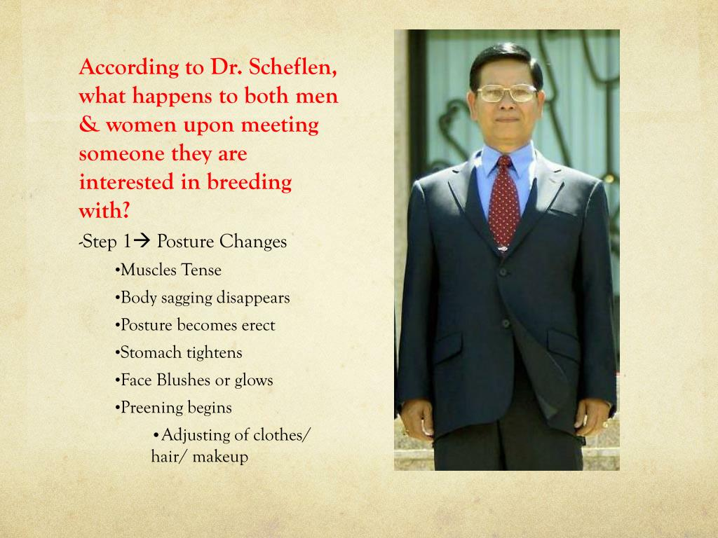 According to Dr. Scheflen, what happens to both men & women upon meeting someone they are interested in breeding with?