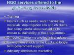ngo services offered to the gardening households