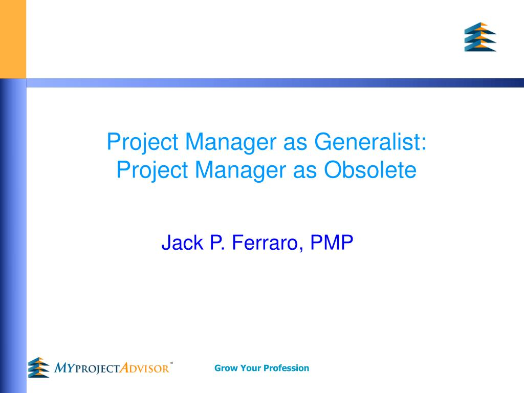project manager as generalist project manager as obsolete l.