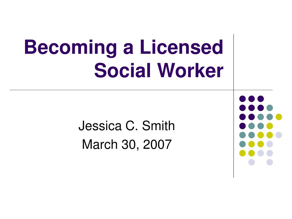 becoming a licensed social worker l.