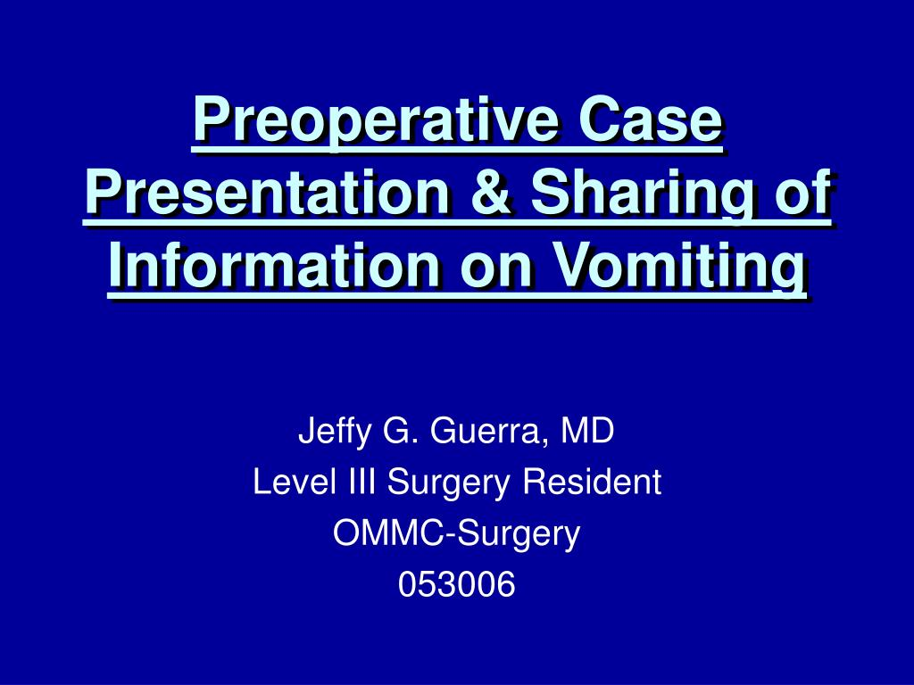 preoperative case presentation sharing of information on vomiting l.