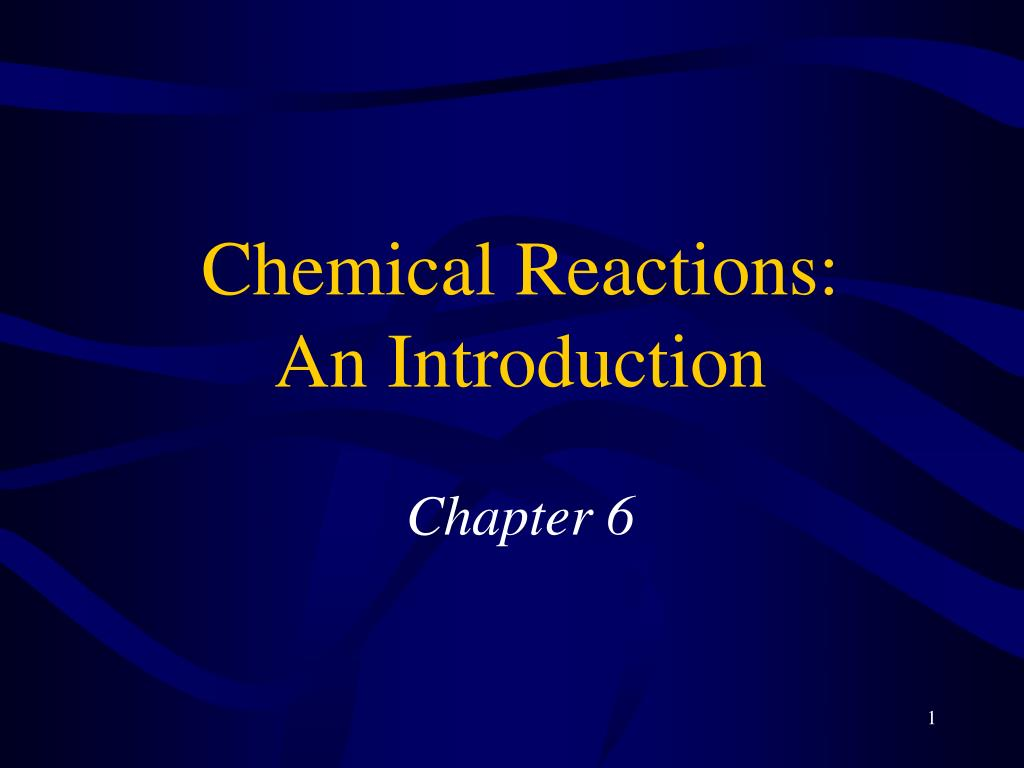 chemical reactions an introduction chapter 6 l.