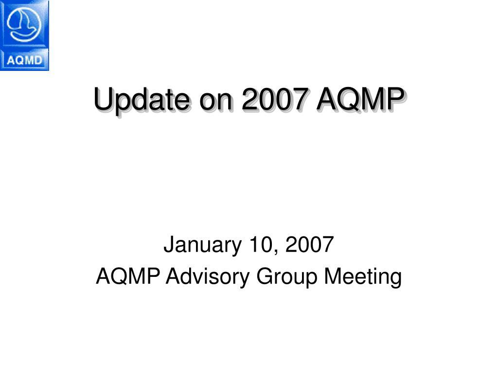 update on 2007 aqmp l.