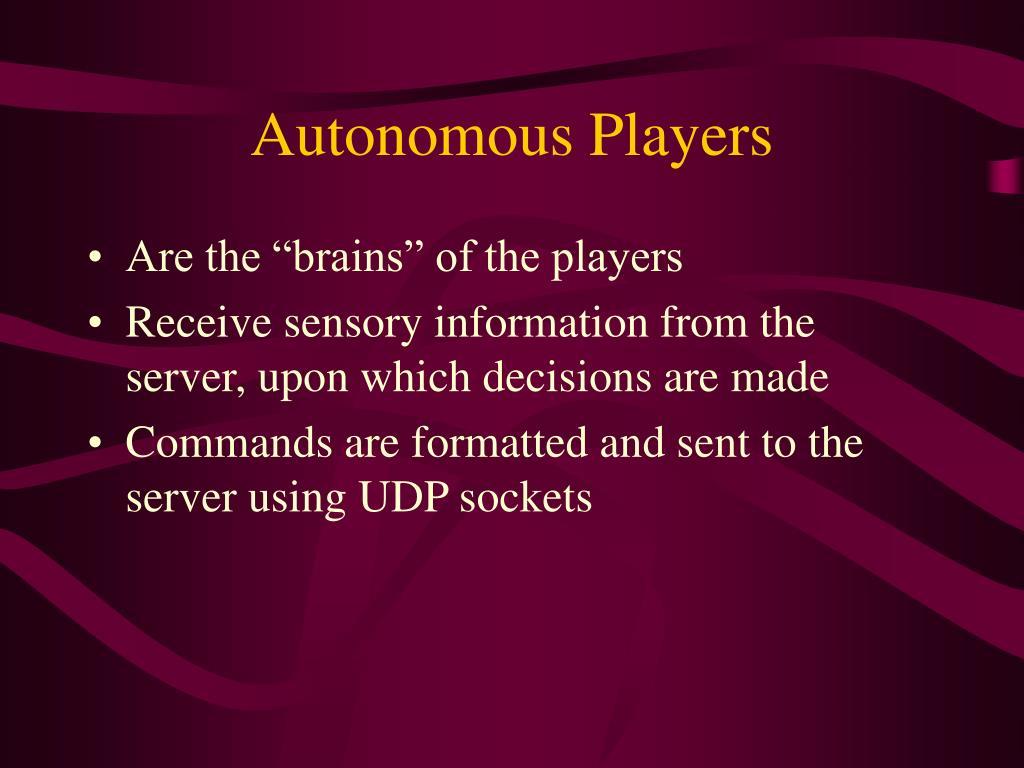 Autonomous Players