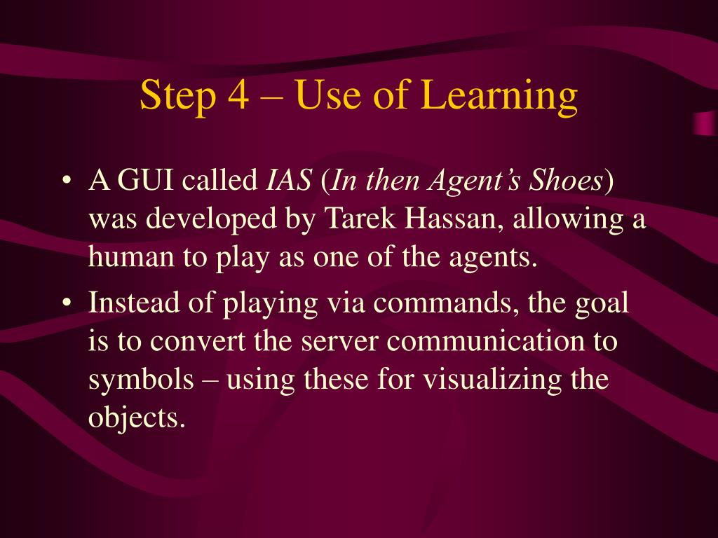 Step 4 – Use of Learning
