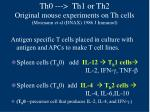 th0 th1 or th2 original mouse experiments on th cells mosmann et al dnax 1986 j immunol