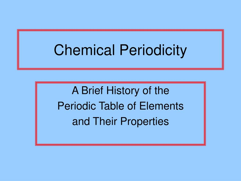 Ppt Chemical Periodicity Powerpoint Presentation Id352440