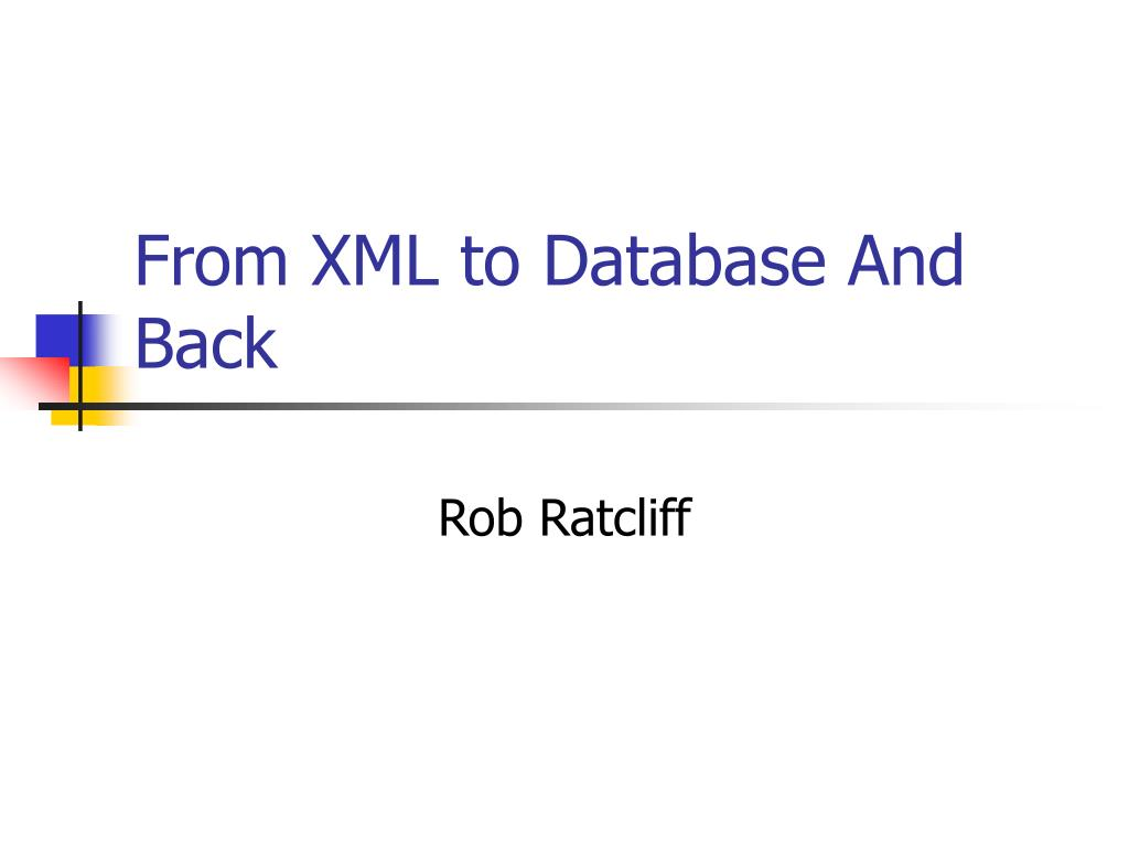 from xml to database and back l.