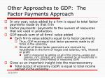 other approaches to gdp the factor payments approach