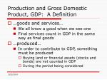 production and gross domestic product gdp a definition3