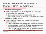 production and gross domestic product gdp a definition5