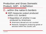 production and gross domestic product gdp a definition6