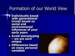 formation of our world view