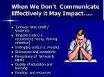when we don t communicate effectively it may impact