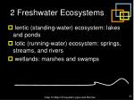 2 freshwater ecosystems