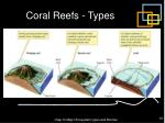 coral reefs types