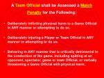a team official shall be assessed a match penalty for the following