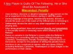 if any player is guilty of the following he or she shall be assessed a misconduct penalty
