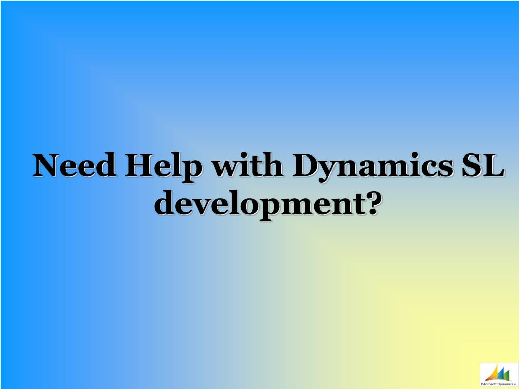 need help with dynamics sl development l.