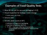 examples of food quality tests