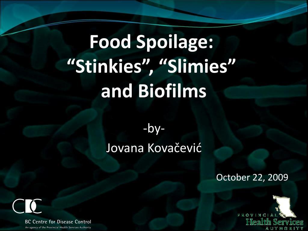 food spoilage stinkies slimies and biofilms l.