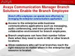 avaya communication manager branch solutions enable the branch employee