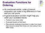 evaluation functions for ordering