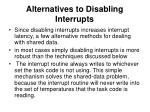 alternatives to disabling interrupts