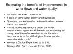 estimating the benefits of improvements in water flows and water quality