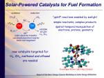 solar powered catalysts for fuel formation