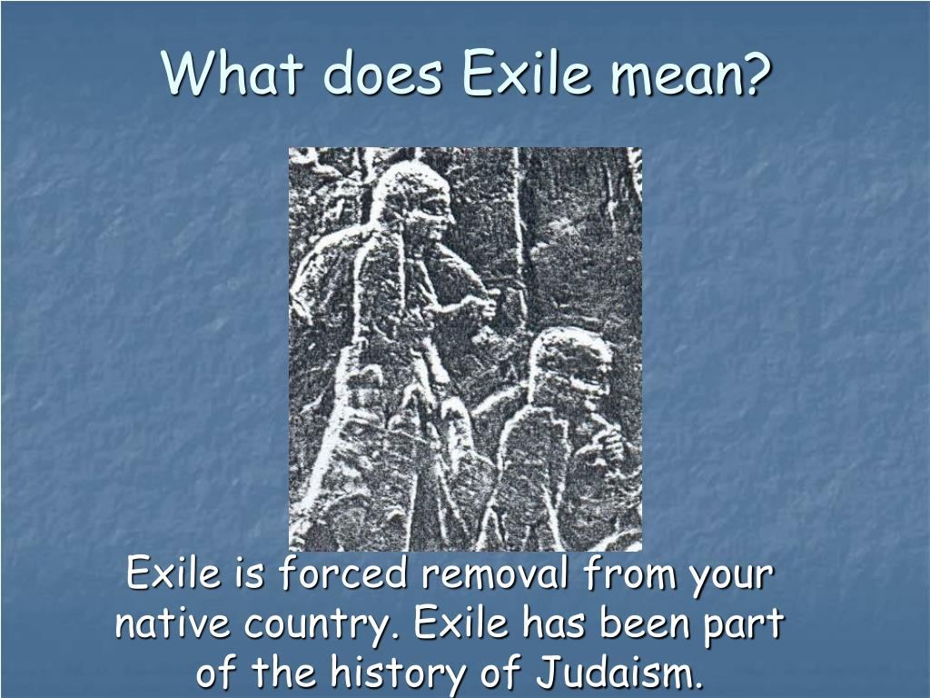 What does Exile mean?