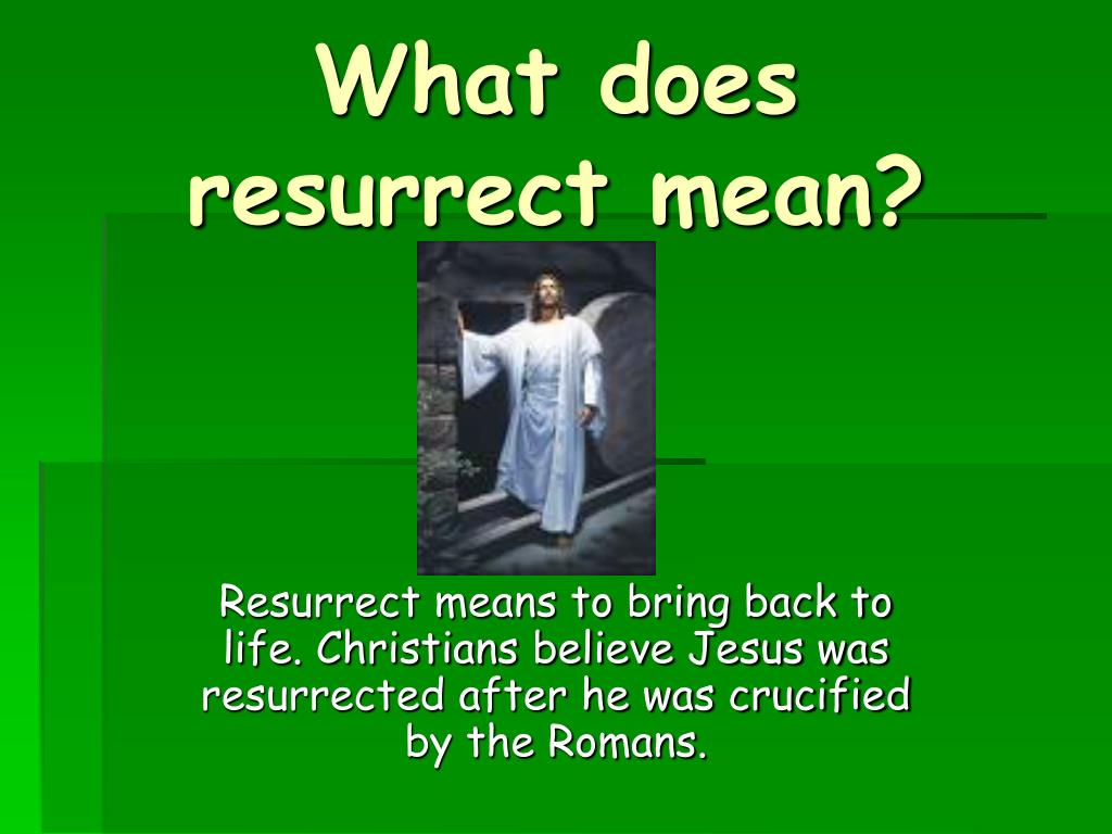 What does resurrect mean?