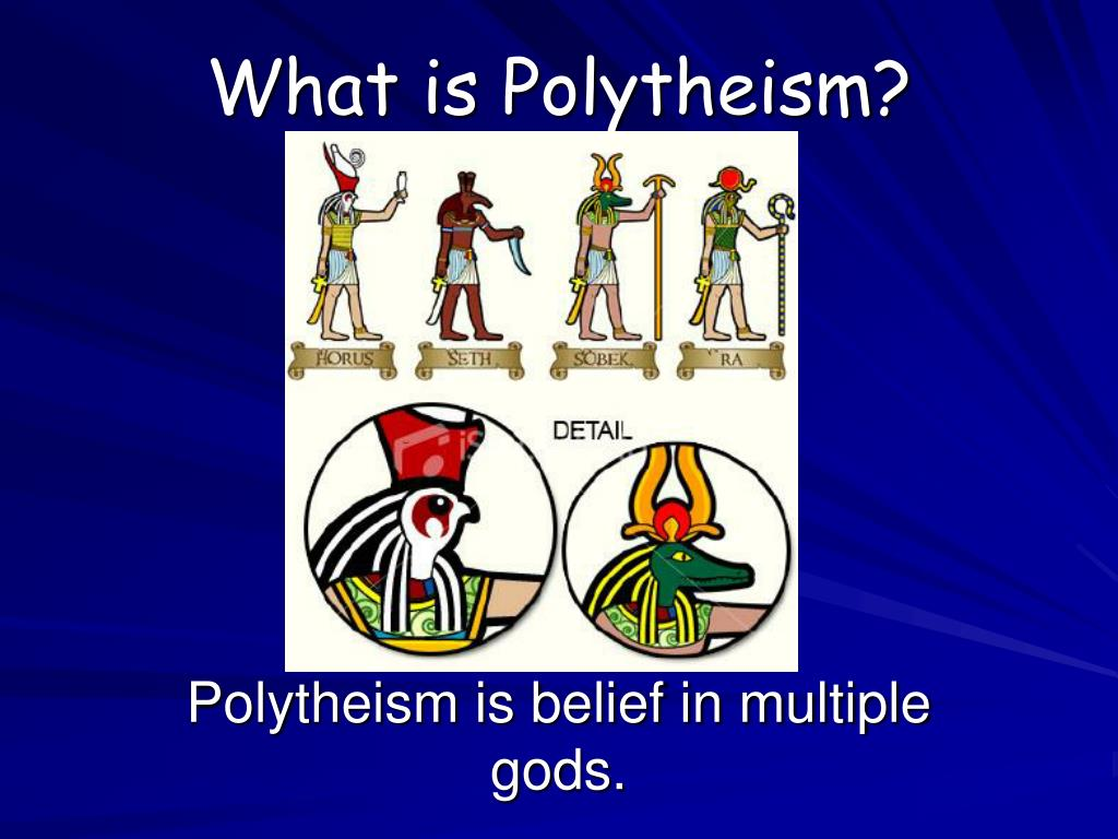 What is Polytheism?