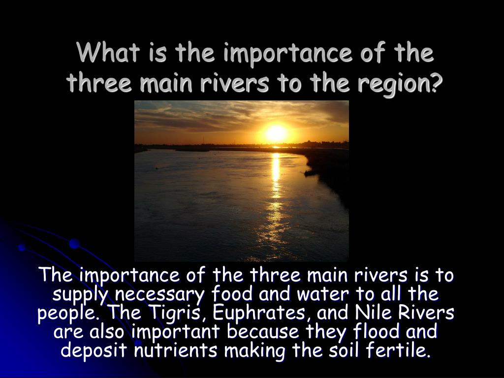 What is the importance of the three main rivers to the region?