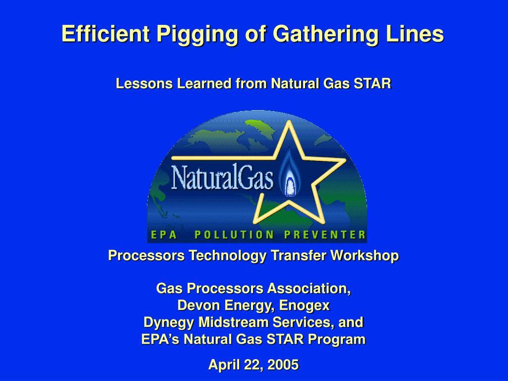 efficient pigging of gathering lines l.