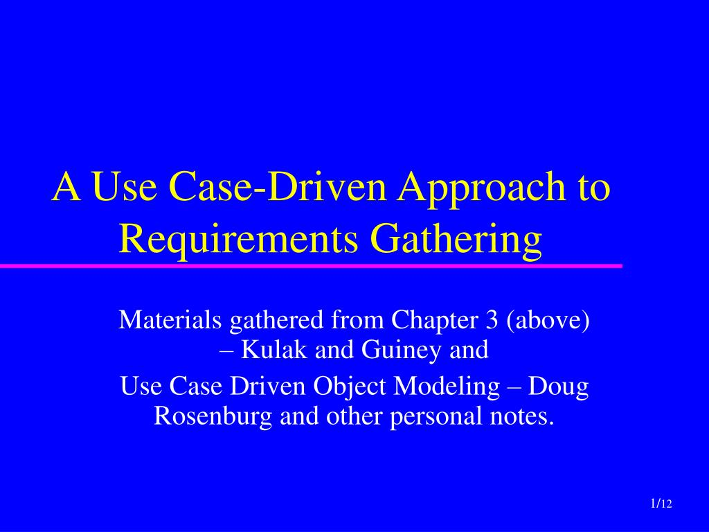 a use case driven approach to requirements gathering l.