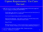 capture requirements use cases our tool