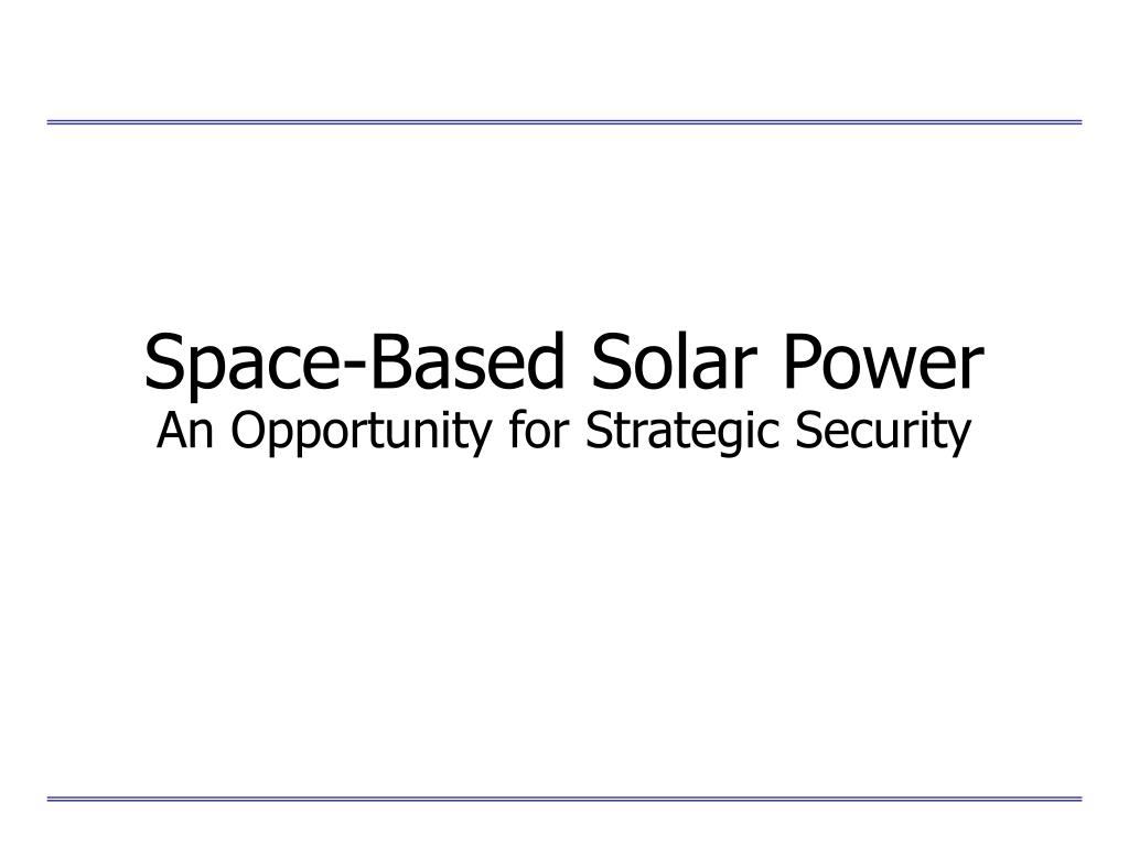 space based solar power an opportunity for strategic security l.