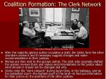coalition formation the clerk network