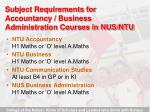 subject requirements for accountancy business administration courses in nus ntu