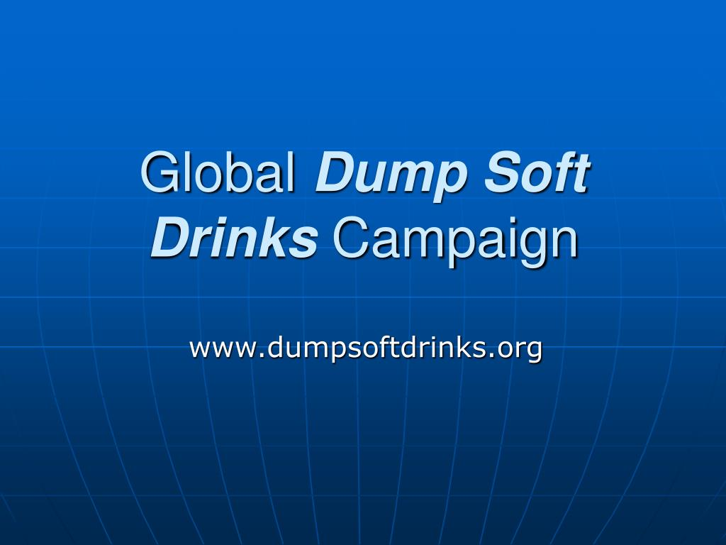 global dump soft drinks campaign l.