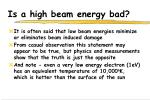 is a high beam energy bad