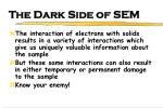 the dark side of sem