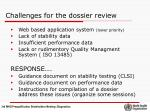 challenges for the dossier review
