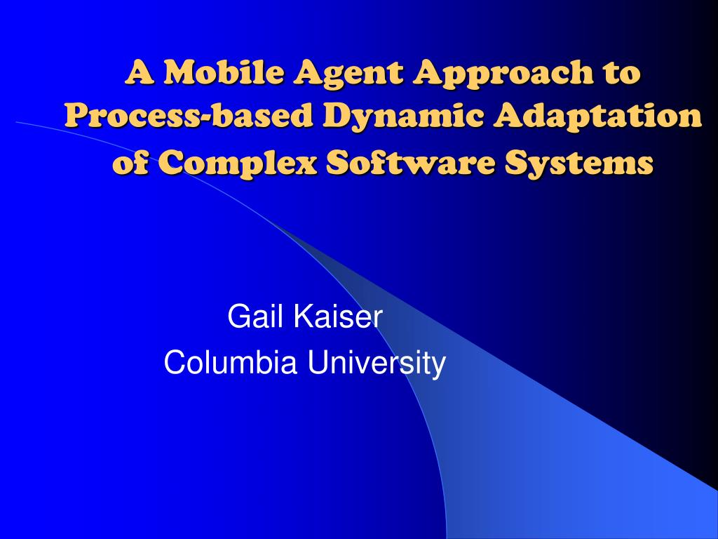 a mobile agent approach to process based dynamic adaptation of complex software systems l.